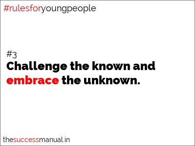 Rules For Young People 3 Challenge The Known And Embrace The
